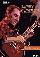 Larry Carlton - Live In Concert