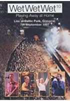 Wet Wet Wet - Playing Away at Home - Live Celtic Park Glasgow - 1997
