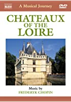 Chateaux of the Loire - A Musical Journey