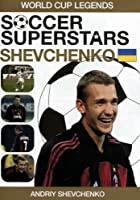 Soccer Superstars - World Cup Heroes - Andrei Shevchenko