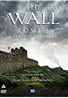 The Wall - Rome's Greatest Frontier - Series 1 - Complete