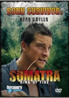 Bear Grylls - Born Survivor - Sumatra Ring Of Fire