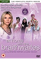 At Home With The Braithwaites - Series 4