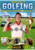 Dom Joly's Golfing Greats, Gaffes And Goofs