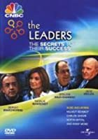 CNBC - The Leaders - The Secrets To Their Success