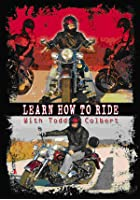 Learn How To Ride With Todd Colbert