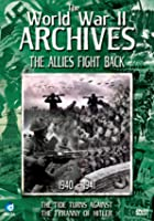 The World War 2 Archives - The Allies Fight Back