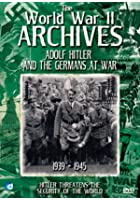 The World War 2 Archives - Adolf Hitler And The Germans At War