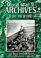 The World War 2 Archives - D-Day And Beyond