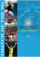 Aston Villa - Match Of The 90's
