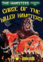 The Hamsters - Curse Of The Killer Hamsters