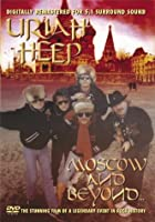 Uriah Heep - Moscow And Beyond