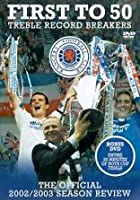 Rangers: The Official 2002/ 2003 Season Review - First To 50