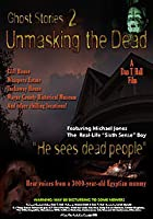 Ghost Stories 2 - Unmasking the Dead