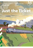 The British Transport Films Collection Vol.9 - Just the Ticket
