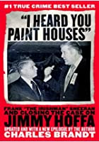 I Heard You Paint Houses