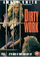 Dirty Work - It's Nice If You Can Get It!