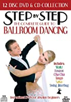 Step-By-Step - The Complete Guide To Ballroom Dancing