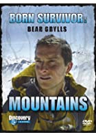 Bear Grylls - Born Survivor - Mountains