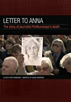 Letter To Anna - The Story Of Journalist Politkovskaya