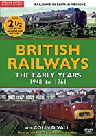 British Railways - The Early Years 1947 - 1961
