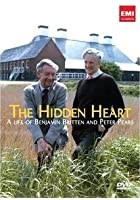 The Hidden Heart - Benjamin Britten and Peter Pears