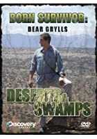 Bear Grylls - Born Survivor - Deserts And Swamps