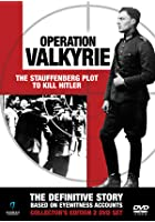 Operation Valkyrie - The Stauffenberg Plot To Kill Hitler