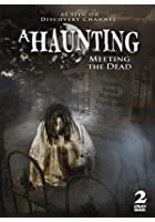 A Haunting - Meeting the Dead