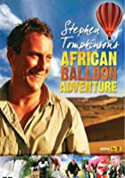 Stephen Tompkinson's Great African Balloon Adventure