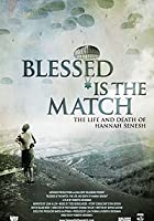 Blessed Is the Match - The Life and Death of Hannah Senesh