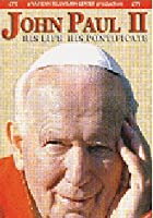 John Paul II - His Life, His Pontificate
