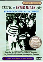1967 European Cup Final - Celtic Vs Inter Milan