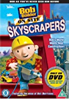 Bob The Builder - Onsite - Skyscrapers