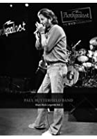 Paul Butterfield Band - Rockpalast - Blues Rock Legends Vol.2