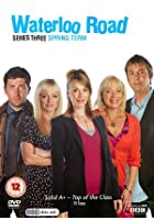 Waterloo Road - Series 3 - Spring Term
