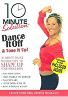 10 Minute Solution - Dance It Off And Tone It Up