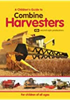 A Children's Guide To Combine Harvesters