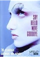Say Hello, Wave Goodbye