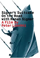 Signer's Suitcase - On The Road With Roman Signer