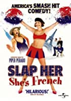 Slap Her... She&#39;s French