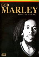Bob Marley - The Spiritual Journey