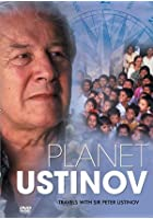 Planet Ustinov - Travels With Sir Peter Ustinov