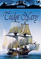 Seapower - The Tudor Navy
