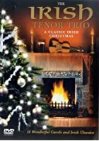 Irish Tenor Trio - A Classic Irish Christmas