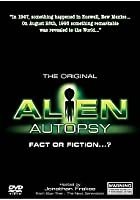 Alien Autopsy - Fact or Fiction