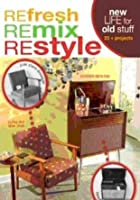 The Refresh Remix Restyle Home Make-Over Guide