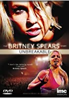 The Britney Spears Story - Unbreakable