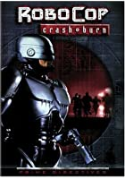 Robocop - Crash and Burn