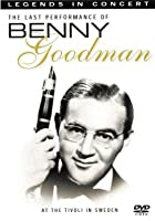 Benny Goodman - Legends in Concert - The Last Performance